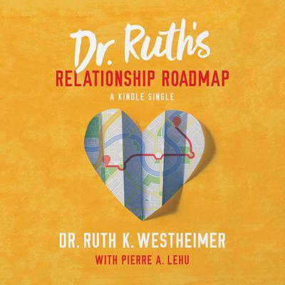 Dr. Ruths Relationship Roadmap Audiobook, by Ruth K. Westheimer