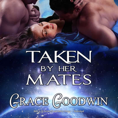 Taken by Her Mates Audiobook, by Grace Goodwin