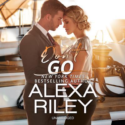 Don't Go Audiobook, by Alexa Riley