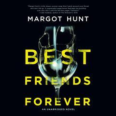 Best Friends Forever: A Novel Audiobook, by Margot Hunt