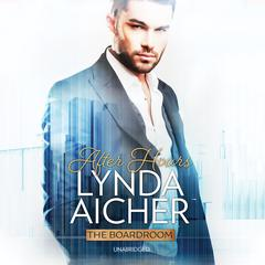 After Hours: The Boardroom Audiobook, by Lynda Aicher
