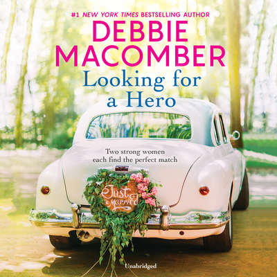 Looking for a Hero: Marriage Wanted and My Hero Audiobook, by Debbie Macomber