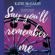 Say You'll Remember Me Audiobook, by Katie McGarry