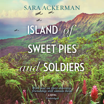 Island of Sweet Pies and Soldiers Audiobook, by Sara Ackerman