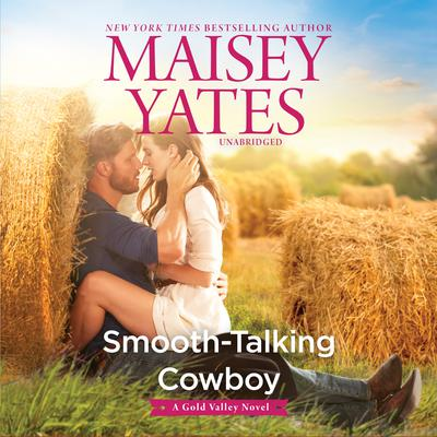 Smooth-Talking Cowboy: A Gold Valley Novel Audiobook, by