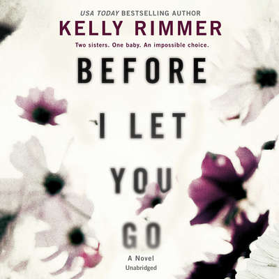 Before I Let You Go Audiobook, by Kelly Rimmer
