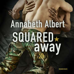 Squared Away Audiobook, by Annabeth Albert