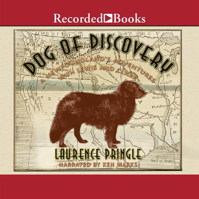 Dog of Discovery Audiobook, by Laurence Pringle