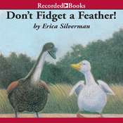 Dont Fidget a Feather Audiobook, by Erica Silverman