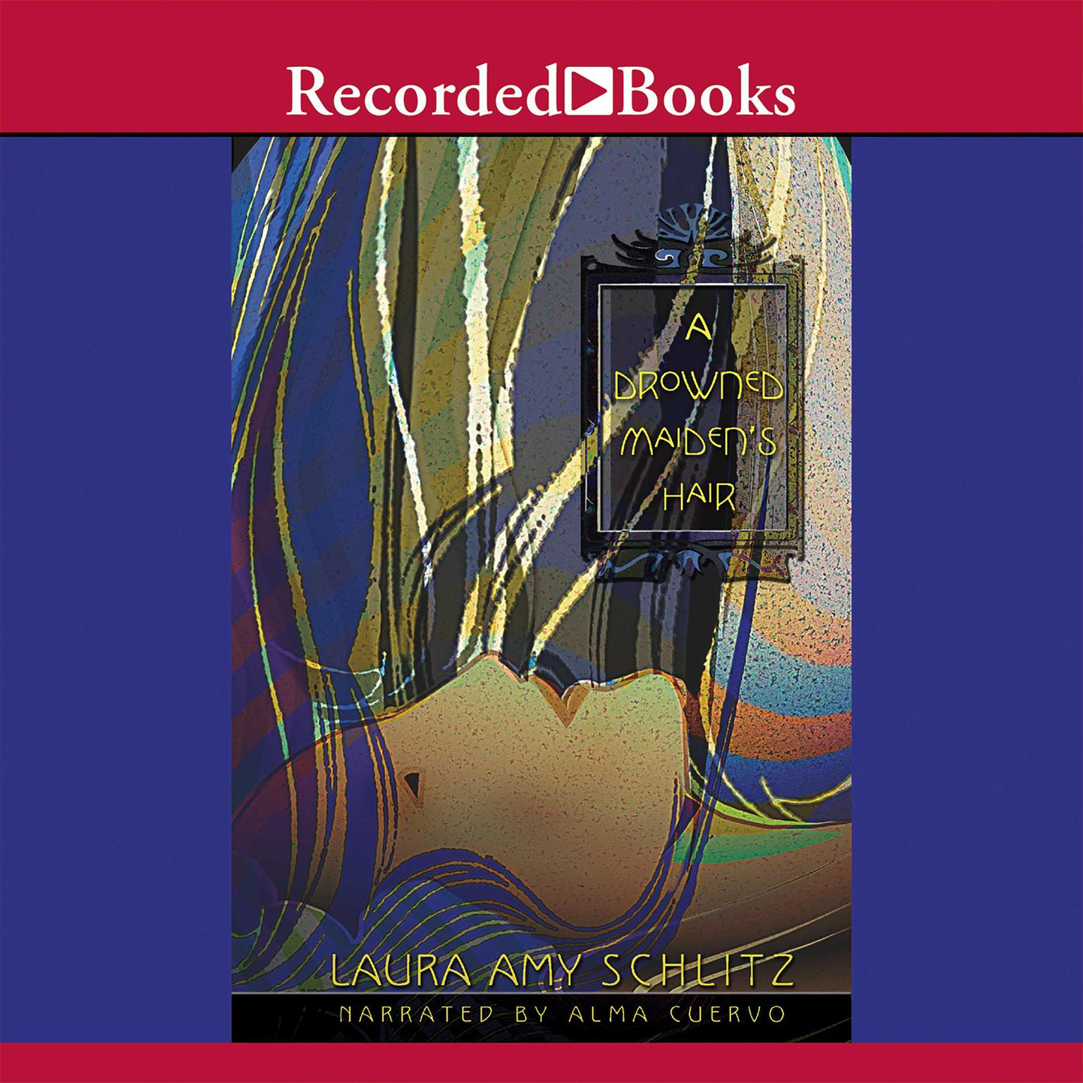 Printable A Drowned Maiden's Hair: A Melodrama Audiobook Cover Art