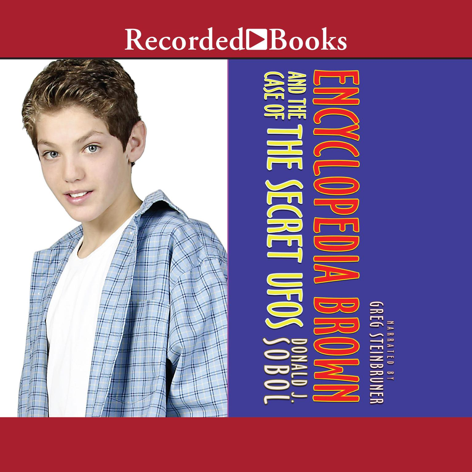 Encyclopedia Brown and the Case of the Secret UFOs Audiobook, by Donald J. Sobol