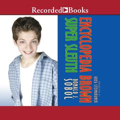 Encyclopedia Brown, Super Sleuth Audiobook, by Donald J. Sobol