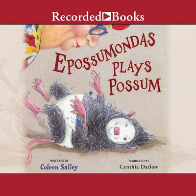 Epossumondas Plays Possum Audiobook, by Coleen Salley