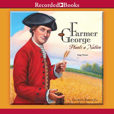 Farmer George Plants a Nation Audiobook, by Peggy Thomas