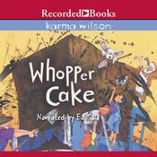 Whopper Cake Audiobook, by Karma Wilson