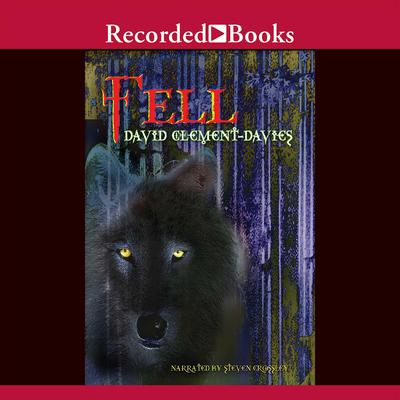 Fell Audiobook, by David Clement-Davies