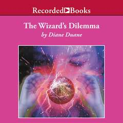 The Wizards Dilemma Audiobook, by Diane Duane