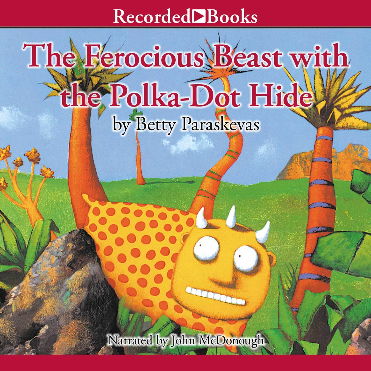 Printable The Ferocious Beast with the Polka-Dot Hide Audiobook Cover Art