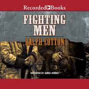 Fighting Men Audiobook, by Ralph Cotton