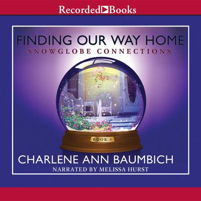 Finding Our Way Home: A Novel Audiobook, by Charlene Baumbich