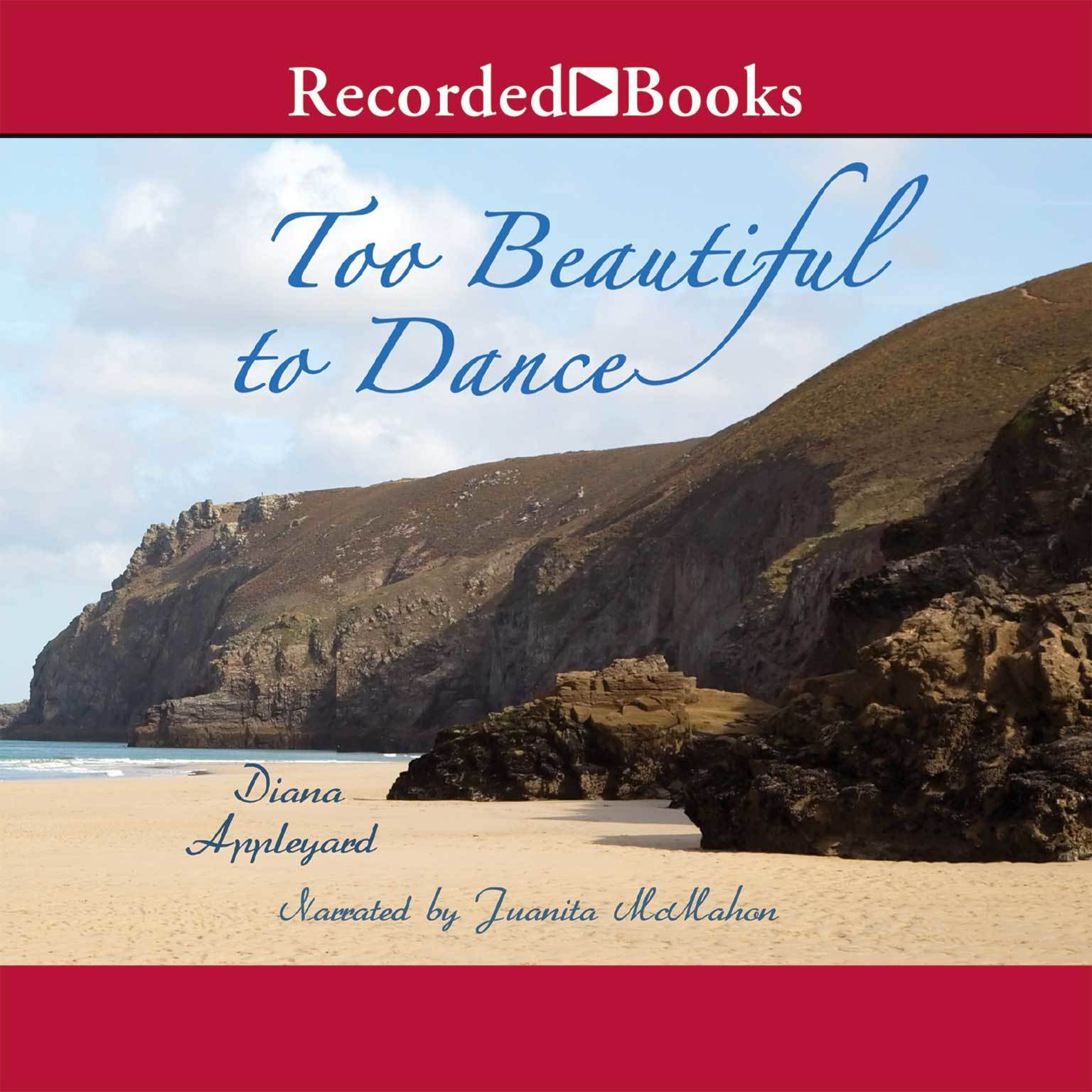 Printable Too Beautiful to Dance Audiobook Cover Art
