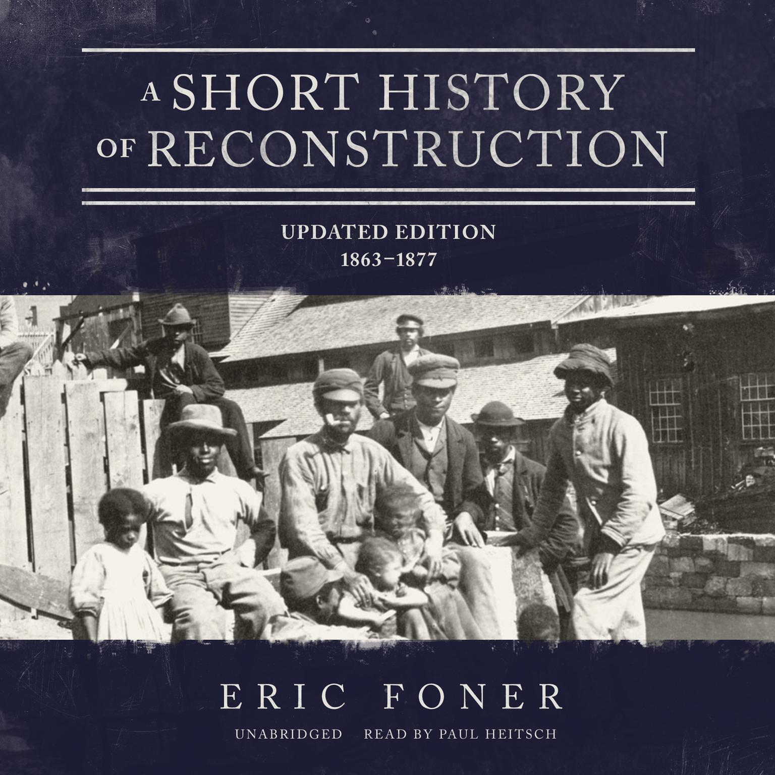 Printable A Short History of Reconstruction, Updated Edition: 1863–1877 Audiobook Cover Art