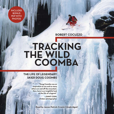 Tracking the Wild Coomba: The Life of Legendary Skier Doug Coombs Audiobook, by Robert Cocuzzo