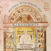 Meetings with Remarkable Manuscripts: Twelve Journeys into the Medieval World Audiobook, by Christopher de Hamel