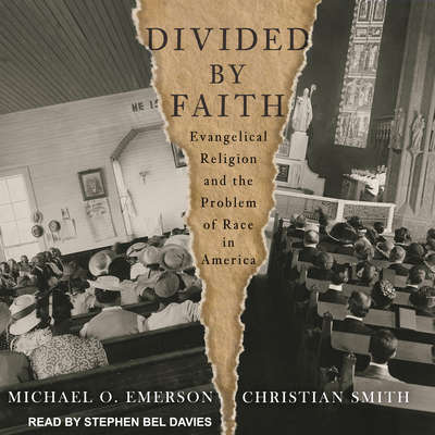 Divided by Faith: Evangelical Religion and the Problem of Race in America Audiobook, by Michael O. Emerson