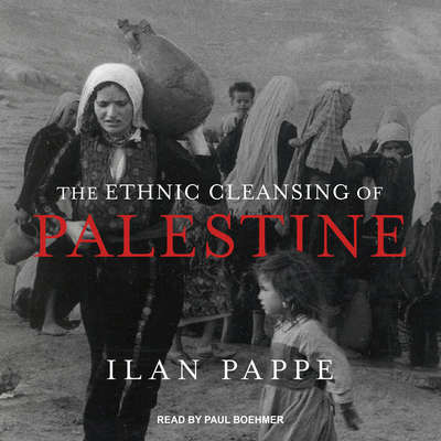 The Ethnic Cleansing of Palestine Audiobook, by Ilan Pappe