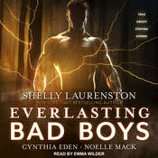 Everlasting Bad Boys Audiobook, by Shelly Laurenston, Cynthia Eden, Noelle Mack
