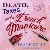 Death, Taxes, and a French Manicure Audiobook, by Diane Kelly