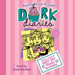 Dork Diaries 13: Tales from a Not-So-Happy Birthday Audiobook, by Rachel Renée Russell