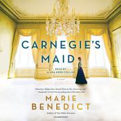 Carnegies Maid: A Novel Audiobook, by Marie Benedict|