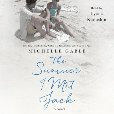 The Summer I Met Jack: A Novel Audiobook, by Michelle Gable