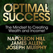Optimal Success: The Mindset to Creating Wealth and Income! Audiobook, by James Allen
