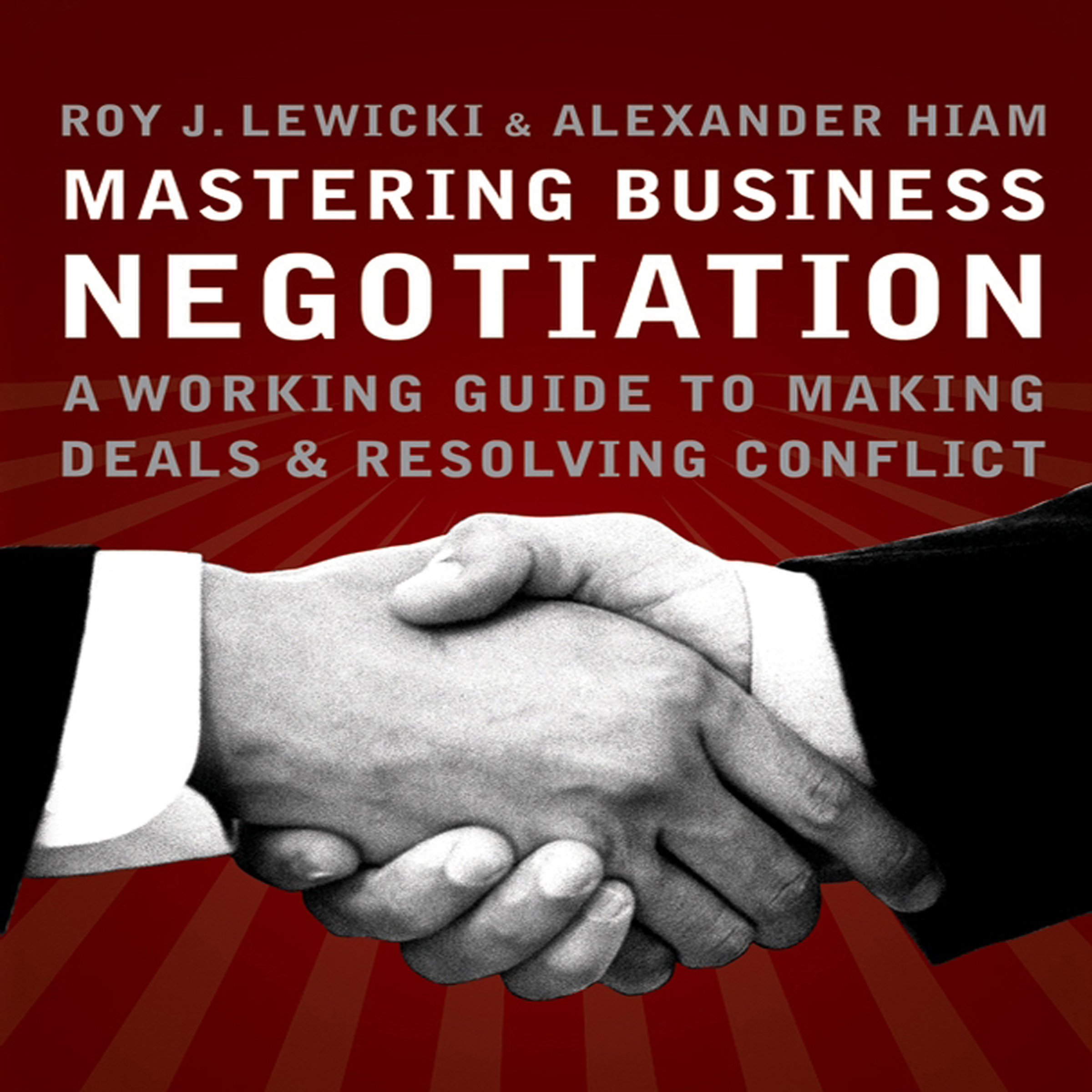 Printable Mastering Business Negotiation: A Working Guide to Making Deals and Resolving Conflict Audiobook Cover Art
