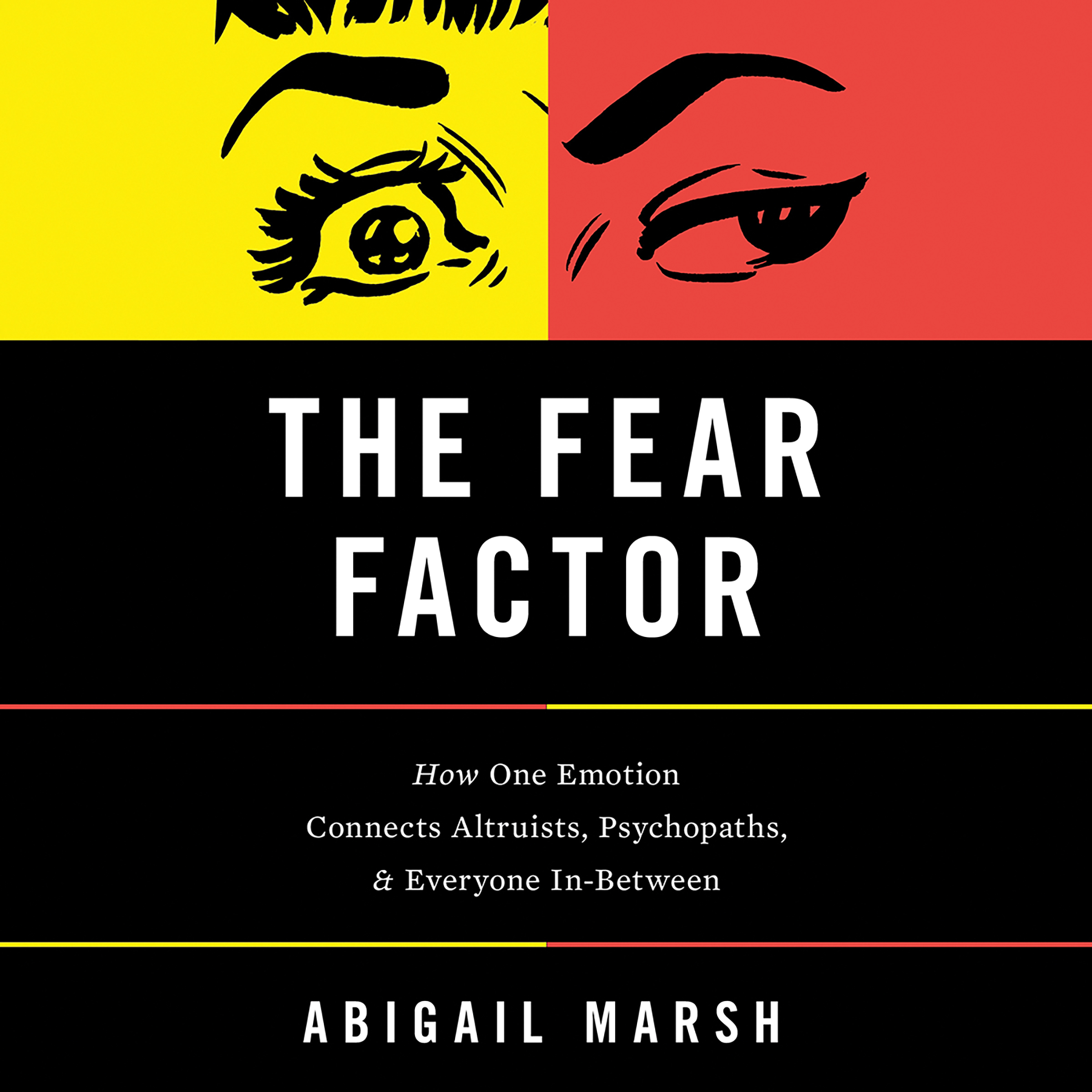Printable The Fear Factor: How One Emotion Connects Altruists, Psychopaths, and Everyone In-Between Audiobook Cover Art