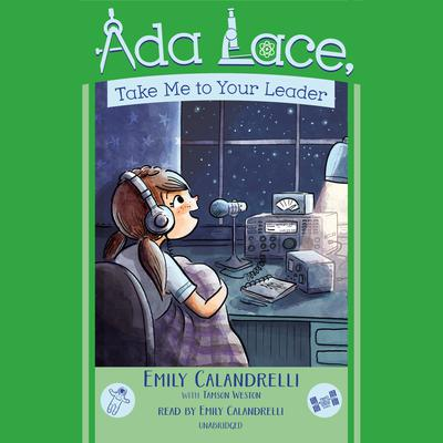 Ada Lace, Take Me To Your Leader Audiobook, by Emily Calandrelli