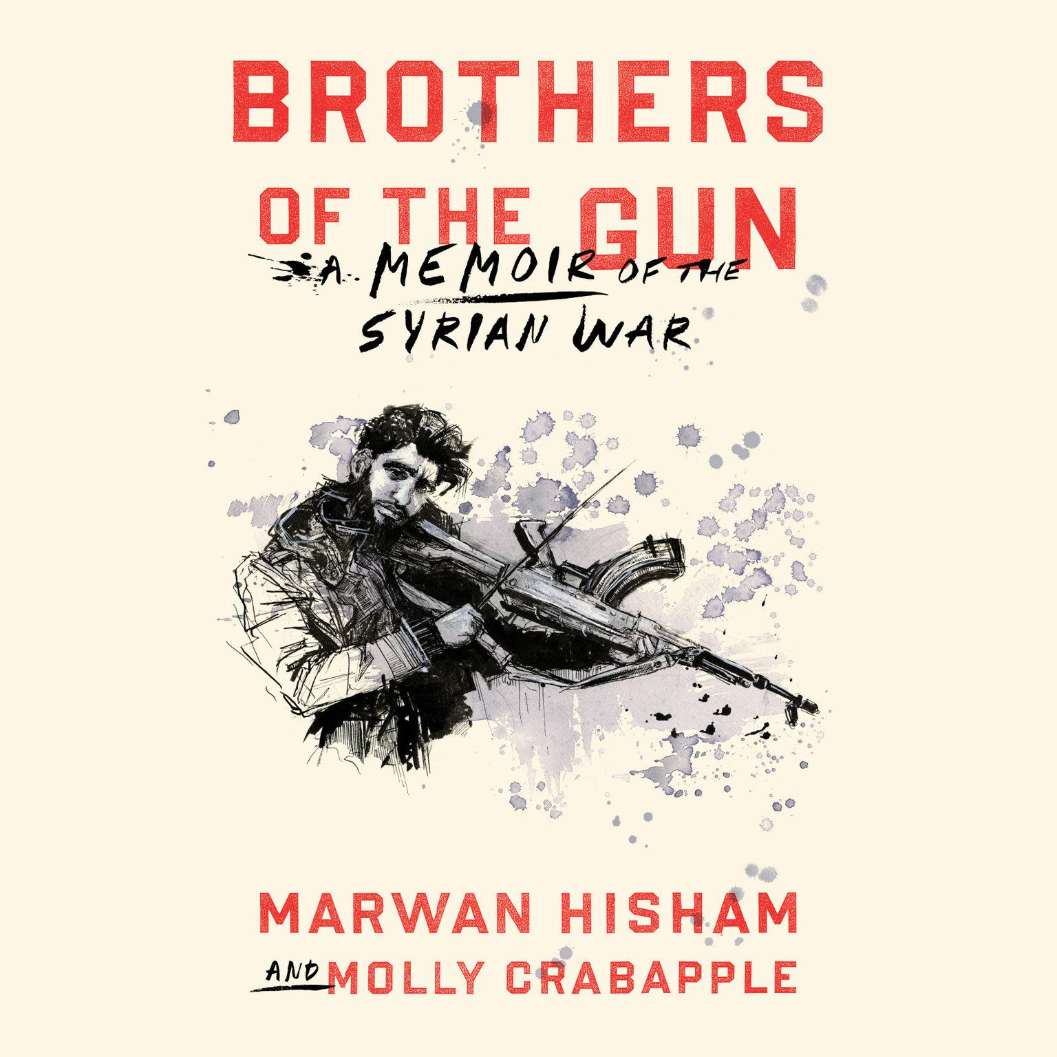 Printable Brothers of the Gun: A Memoir of the Syrian War Audiobook Cover Art