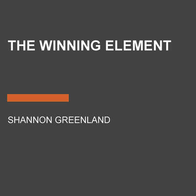 The Winning Element Audiobook, by Shannon Greenland