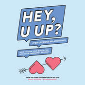 HEY, U UP? (For a Serious Relationship): How to Turn Your Booty Call into Your Emergency Contact Audiobook, by Brian Murphy, Emily Axford