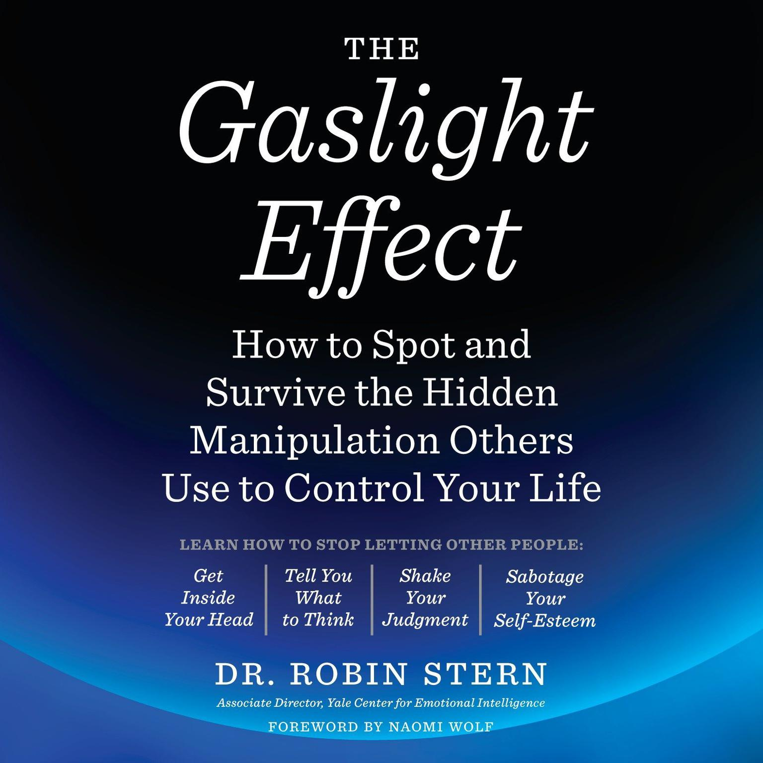 Printable The Gaslight Effect: How to Spot and Survive the Hidden Manipulation Others Use to Control Your Life Audiobook Cover Art