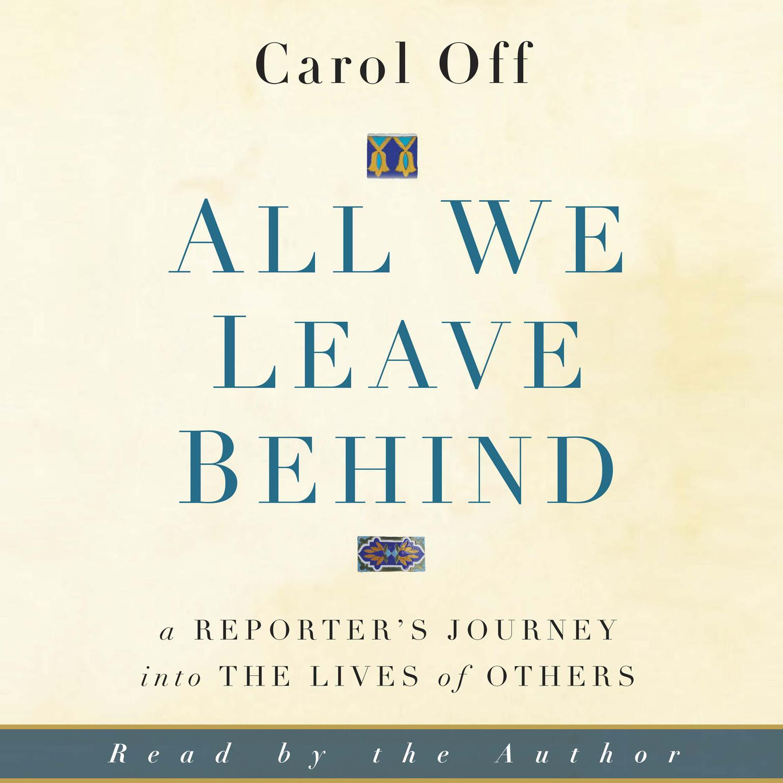 Printable All We Leave Behind: A Reporter's Journey into the Lives of Others Audiobook Cover Art