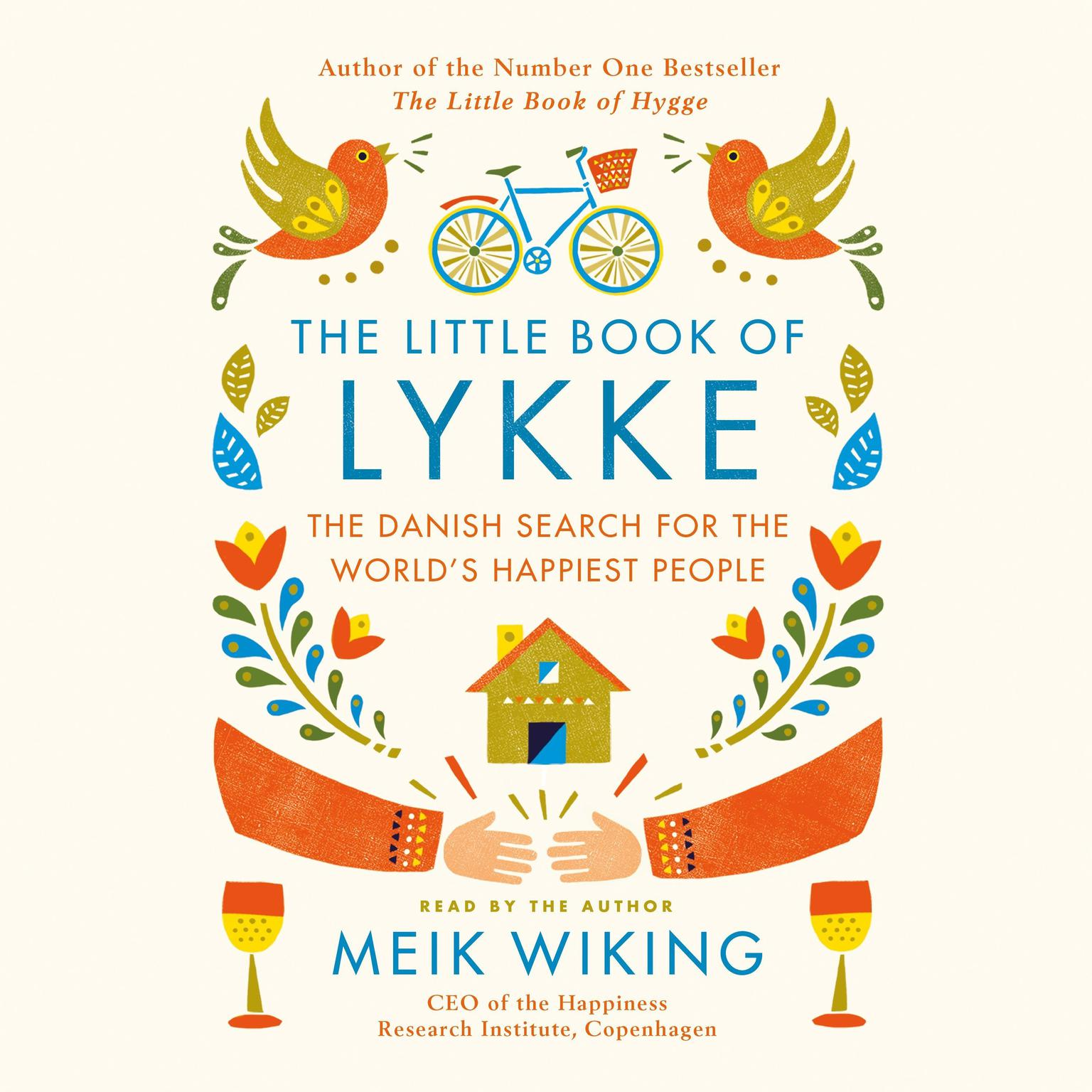 The Little Book of Lykke: The Danish Search for the Worlds Happiest People Audiobook, by Meik Wiking