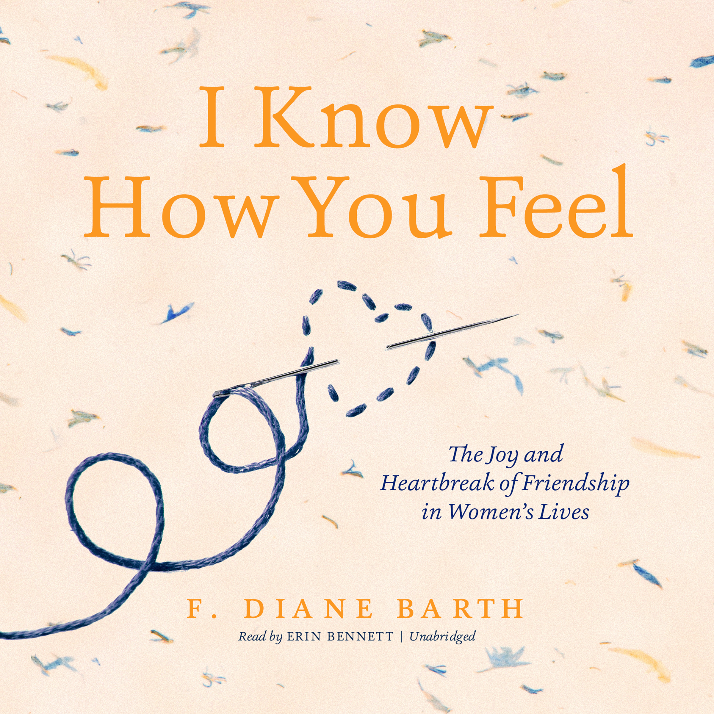 Printable I Know How You Feel: The Joy and Heartbreak of Friendship in Women's Lives Audiobook Cover Art