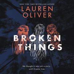 Broken Things Audiobook, by Lauren Oliver