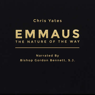 Emmaus: The Nature of the Way Audiobook, by Christopher J. Yates