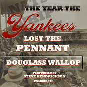 The Year the Yankees Lost the Pennant  Audiobook, by Douglass Wallop