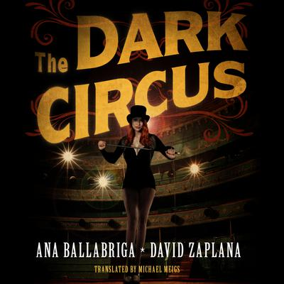 The Dark Circus Audiobook, by Ana Ballabriga